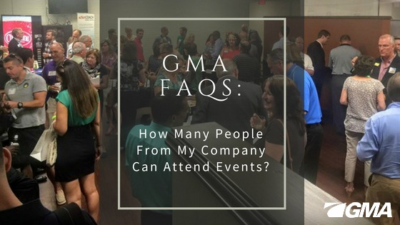 GMA FAQ: How Many People From My Company Can Attend FREE GMA Events?